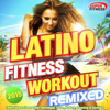 Latino Fitness Workout Remixed 2015 - Latin Fitness Dance Hits, Merengue, Salsa, Kuduro, Running & Aerobics - Various Artists