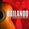 Bailando (Spanish Guitar Version)