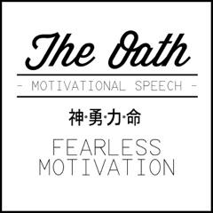 The Oath (Motivational Speech)