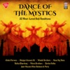 Dance of the Mystics - 32 Most Loved Sufi Renditions