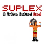 A Tribe Called Red - Suplex