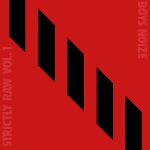 Boys Noize Presents Strictly Raw, Vol. 1 Mp3 Download
