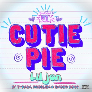 My Cutie Pie (feat. T-Pain, Problem & Snoop Dogg) - Single Mp3 Download