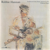 Traditional Irish Music Played On the Uilleann Pipes by Robbie Hannan on Apple Music