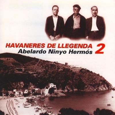 Havaneres de Llegenda 2 - Abelardo Ninyo Hermós