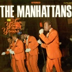 The Manhattans - I Bet'cha (Couldn't Love Me)