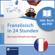 Fabienne Schreitmüller - Französisch in 24 Stunden - Schnell-Lern-Kurs: Compact SilverLine