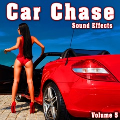 Car Chase Sound Effects, Vol. 5