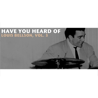 Have You Heard of Louis Bellson, Vol. 3 - Louie Bellson