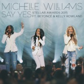Say Yes (Stellar Awards 2015) [Live] [feat. Beyoncé & Kelly Rowland] - Single