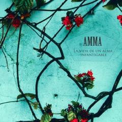 Amma: La vida de un alma infatigable [Amma: The life of a tireless soul] (Unabridged)
