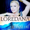 Val dupa val - Single, Loredana