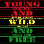 Young, Wild & Free (feat. I Octane & Peetah Morgan) [Reggae Remix]