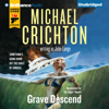 Michael Crichton & John Lange - Grave Descend (Unabridged) artwork