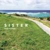 SISTER - Single ジャケット画像