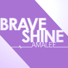 AmaLee - Brave Shine (from