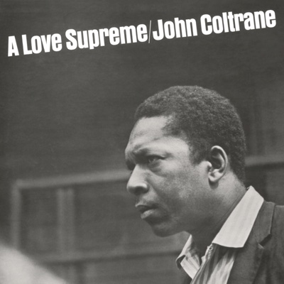 A Love Supreme (Deluxe Edition) - John Coltrane album