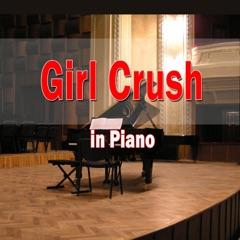 Girl Crush (In Piano)