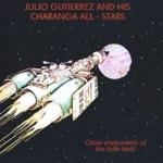 Julio Gutierrez and His Charanga All Stars - Baila Que Baila
