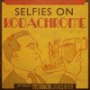 Scott Bradlee's Postmodern Jukebox - Selfies on Kodachrome  artwork