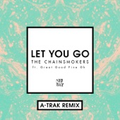 Let You Go (A-Trak Remix) [feat. Great Good Fine Ok] - Single