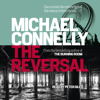 Michael Connelly - The Reversal (Unabridged) artwork
