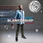 Mike Blankenship - Living For The Future (feat. Locksmith & Codany Holiday)