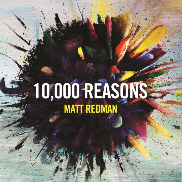Matt Redman - Ten Thousand Reasons