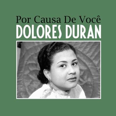 Por Causa de Você - Single - Dolores Duran