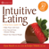 Evelyn Tribole & Elyse Resch - Intuitive Eating: A Practical Guide to Make Peace with Food, Free Yourself from Chronic Dieting, and Reach Your Natural Weight