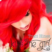 Kiss the Girl - Traci Hines