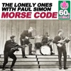 Morse Code (Remastered) [with Paul Simon] - Single, The Lonely Ones