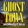 Ghost Town (Extended Workout Mix) - Damian