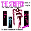 The Stripper Music to Strip By - David Rose Orchestra & Bob Freedman Orchestra