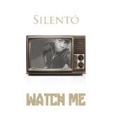 Watch Me (Whip / Nae Nae) - Single