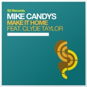Make It Home (feat. Clyde Taylor) [Remixes] - Single