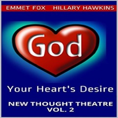 Your Heart's Desire: New Thought Theatre Vol. 2 (Unabridged)