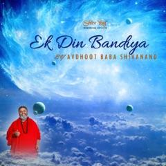 ShivYog Chants Ek Din Bandiya (Flight of the Soul)