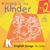 Singing in the Kinder: English Songs for Kids, Vol. 2