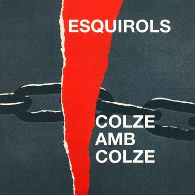 Colze Amb Colze - Esquirols