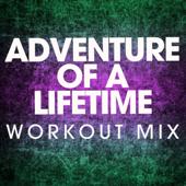 Adventure of a Lifetime (Workout Mix)