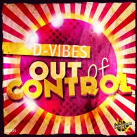 Out Of Control - D-VIBES
