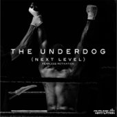 The Underdog (Next Level)