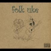 Folk Uke - In Case We Die