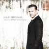 David Shannon - Till I Hear You Sing Album