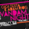 Vandam Night - Single, Gigi Testa & Adam Rios