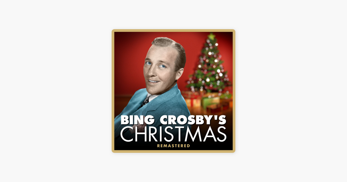 bing crosbys christmas remastered by bing crosby on apple music - Bing Crosby Christmas