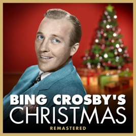 Bing Crosby Christmas Album.Bing Crosby S Christmas Remastered By Bing Crosby On Apple