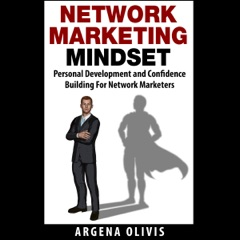 Network Marketing Mindset: Personal Development and Confidence Building for Network Marketers (Unabridged)