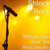 Shlock Rock - Minyan Man (feat. the Maccabeats)